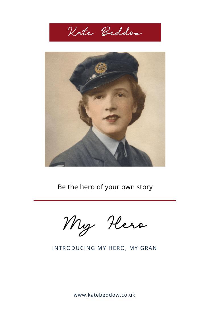 My hero - My Gran